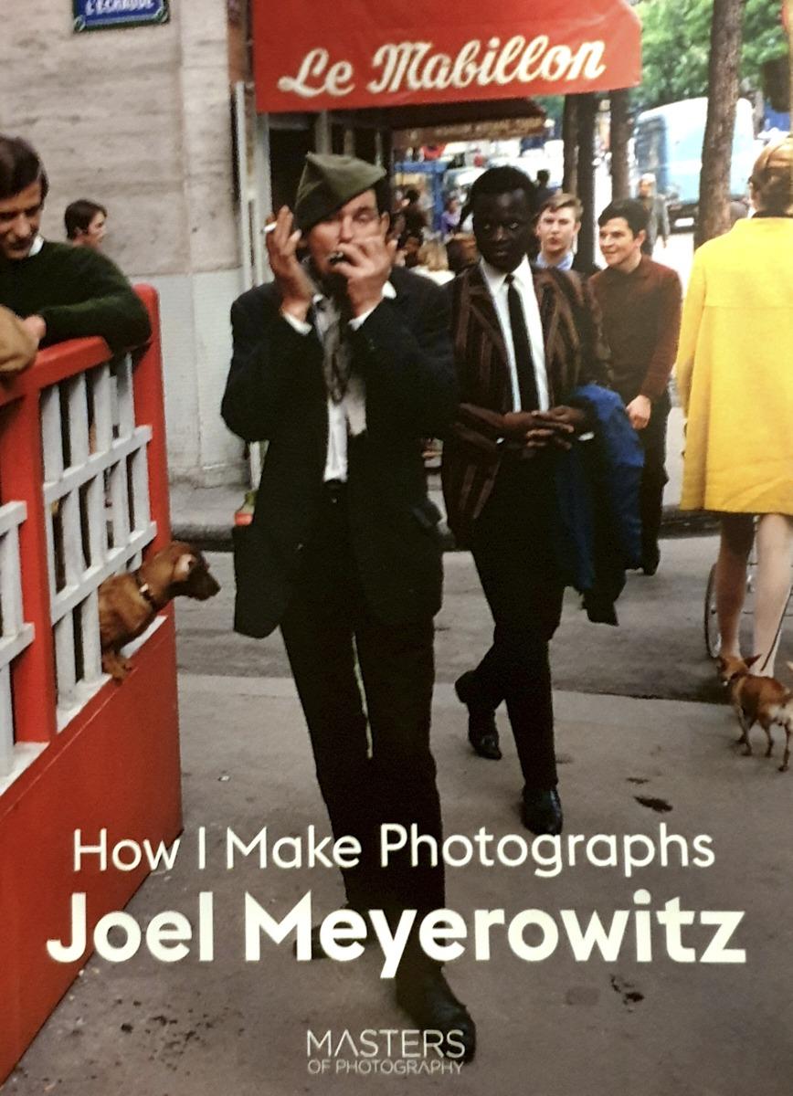 Book review #4: Joel Meyerowtiz – How I make photographs